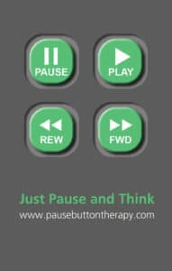 Pause Button Therapy - Just Pause and Think